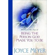 Being the Person God Made You to Be by Joyce Meyer