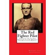 The Red Fighter Pilot by Manfred von Richthofen
