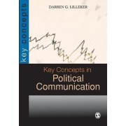 Key Concepts in Political Communication by Darren Lilleker