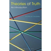 Theories of Truth: An Introduction by Timothy M. Mosteller