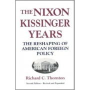 The Nixon-Kissinger Years by Richard Thornton