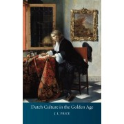 Dutch Culture in the Golden Age by J. L. Price