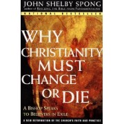 Why Christianity Must Change or Die by Bishop John Shelby Spong