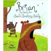 Brian the Smelly Bear Smells Something Funny by Mark Chambers