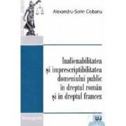 Inalienabilitatea si imprescriptibilitatea in domeniul public - Alexandru - Sorin Ciobanu