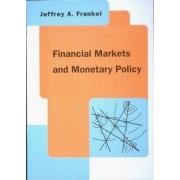 Financial Markets and Monetary Policy by Jeffrey A. Frankel