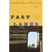 Fast Lanes by Jayne Anne Phillips