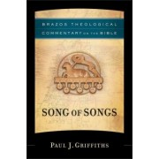 Song of Songs by Professor of the Philosophy of Religion Paul J Griffiths