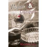 Perfume & Cigarettes