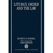Liturgy, Order and the Law by Rupert D.H. Bursell