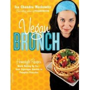 Vegan Brunch: Homestyle Recipes Worth Waking Up For-From Asparagus Omelets to Pumpkin Pancakes, Paperback