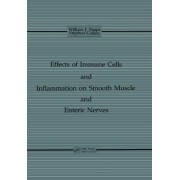 The Effects of Immune Cells and Inflammation on Smooth Muscle and Enteric Nerves by Jr. William J. Snape