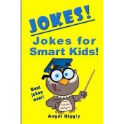 Jokes for Smart Kids by Angel Giggly