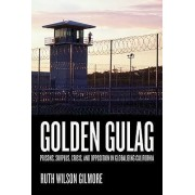 Golden Gulag by Ruth Wilson Gilmore