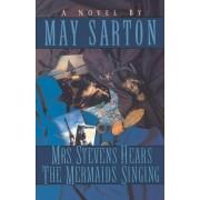 Mrs. Stevens Hears the Mermaids Singing by May Sarton