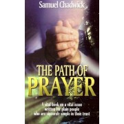 The Path of Prayer by Samuel Chadwick