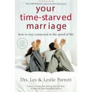 Your Time-Starved Marriage by Les Parrott