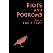 Riots and Pogroms by Paul R. Brass