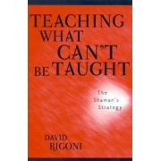 Teaching What Can't be Taught by David Rigoni