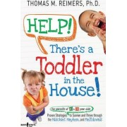 Help! There's a Toddler in the House! by Thomas M. Reimers