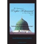 The Importance of Prophet Muhammad in Our Daily Life, Part 2 by Shaykh Muhammad Hisham Kabbani