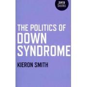The Politics of Down Syndrome by Kieron Smith