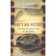 God's Big Picture: Tracing the Story-Line of the Bible, Paperback