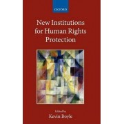 New Institutions for Human Rights Protection by Kevin Boyle