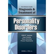 The Clinician's Guide to the Diagnosis and Treatment of Personality Disorders by PH.D. Daniel J Fox