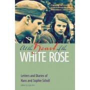 At the Heart of the White Rose by Hans Scholl
