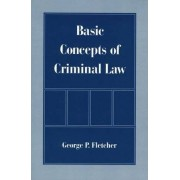 Basic Concepts of Criminal Law by George Philip Fletcher