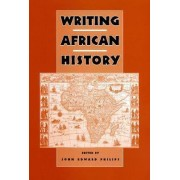 Writing African History by John Edward Philips