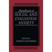 Handbook of Social and Evaluation Anxiety by Harold Leitenberg