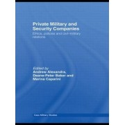 Private Military and Security Companies by Andrew Alexandra