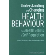 Understanding and Changing Health Behaviour by Paul Norman
