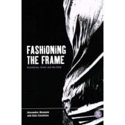 Fashioning the Frame by Dani Cavallaro