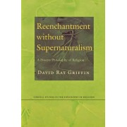 Reenchantment without Supernaturalism by Dr. David Ray Griffin