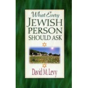 What Every Jewish Person Should Ask by David M Levy