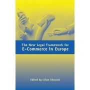 The New Legal Framework for e-Commerce in Europe by Lilian Edwards