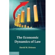 The Economic Dynamics of Law by David M. Driesen