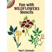 Fun with Wild Flowers Stencils by Paul E. Kennedy