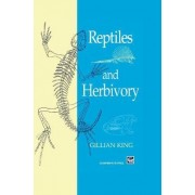 Reptiles and Herbivory by Gillian M. King