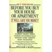 Before You Buy Your House or Apartment by Dr William Klein