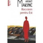 Recviem pentru Est - Andrei Makine
