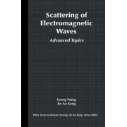 Scattering of Electromagnetic Waves: Advanced Topics by Tsang Leung