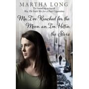 Ma, I've Reached for the Moon an I'm Hittin the Stars by Martha Long