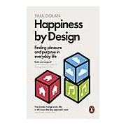 Happiness by Design. Finding Pleasure and Purpose in Everyday Life