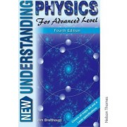 New Understanding Physics for Advanced Level by Jim Breithaupt