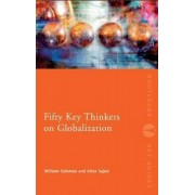 Fifty Key Thinkers on Globalization by William Coleman