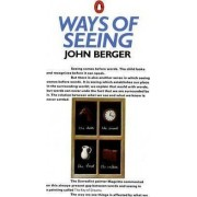 Ways of Seeing: Based on the BBC Television Series by John Berger